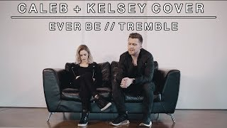 Worship Medley - Ever Be / Tremble | Caleb + Kelsey Mashup