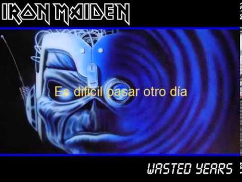 Wasted Years Iron Maiden Subtitulada En Español Youtube