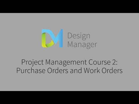 Project Management Course 2: Purchase Orders and Work Orders
