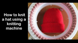 How to knit hat using a knitting machine - for beginners!