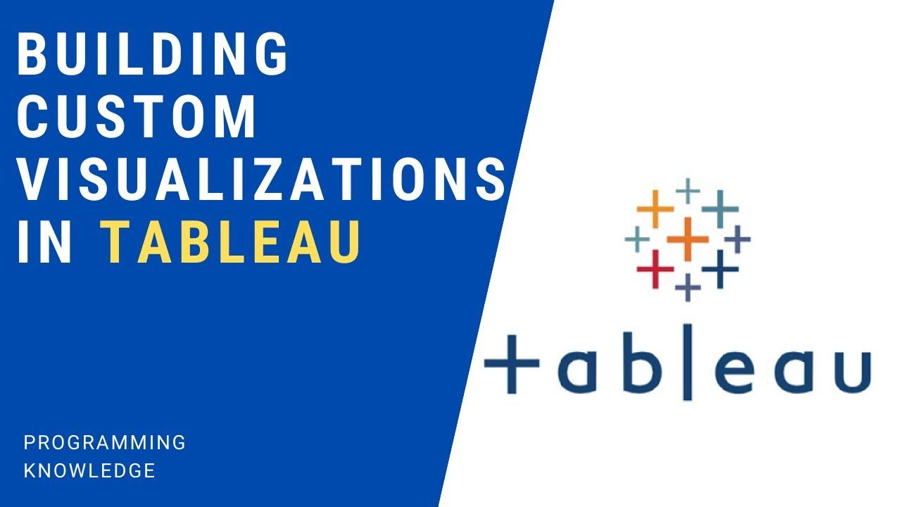 Tableau Tutorial for Beginners 9 - Building Custom Visualizations in Tableau