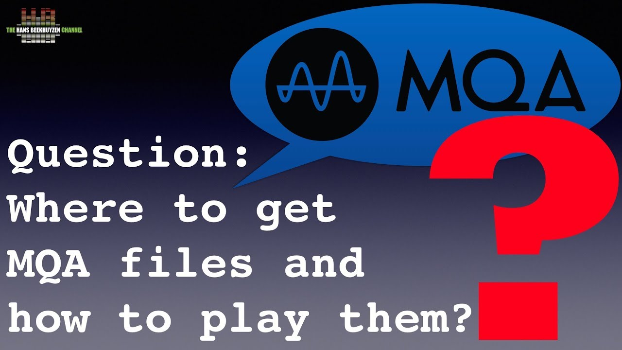 where to get mqa files and how to play them youtube
