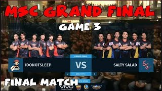 I DONT SLEEP VS SALTY SALAD (GAME 3) | FINAL MATCH | MSC GRAND FINAL 2017