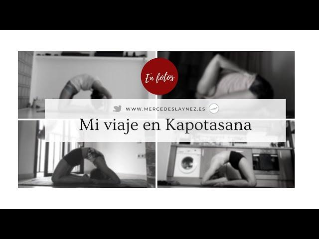 Mi viaje en Kapotasana - en fotos -