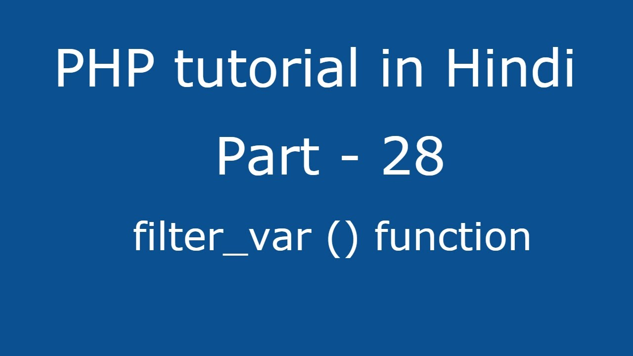 PHP tutorial in Hindi part - 28 - How to validate form input  - filter_var in php