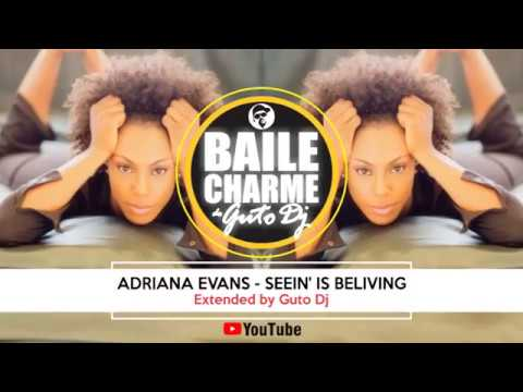 Adriana Evans - Seein' is Beliving (Extended by Guto DJ) R&B