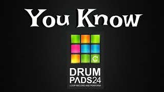 Drum Pads 24 | You Know
