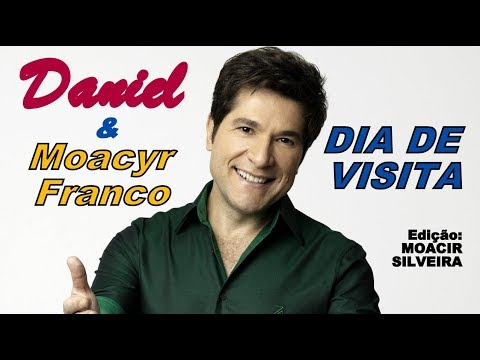 DIA DE VISITA com DANIEL e  MOACYR FRANCO, edição MOACIR SILVEIRA