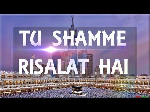 Tu Shamme Risalat Hai - Moulana Khalid