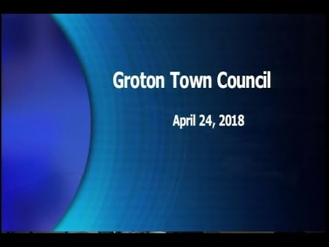 Groton Town Council Special Meeting 4/24/18