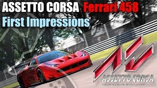 Lets Play Assetto Corsa - Ferrari 458 and First Impressions