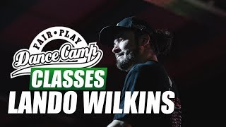 Lando Wilkins ★ Boss ★ Fair Play Dance Camp 2018 ★