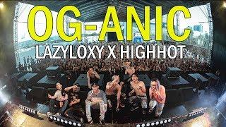 สุดมันส์ OG-ANIC x LAZYLOXY x HIGHHOT @ Hip Hop Wonderland