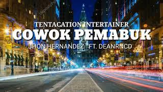 TERGILA-GILA [PEMABUK] JHON HERNANDEZ FT.DEANRCD TENTACION INTERTAINER