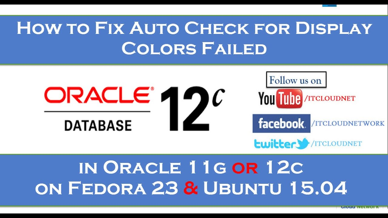 How to Fix Auto Check for Display Colors Failed in Oracle 11g or 12c on  Fedora 23 & Ubuntu 15 04