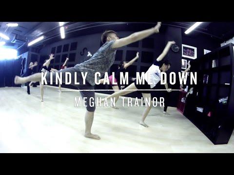 Kindly Calm Me Down (Meghan Trainor) | Wenjun Choreography