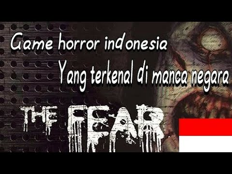 Nyobain Game Horor Android Buatan Indonesia The Fear Ojo Gaming