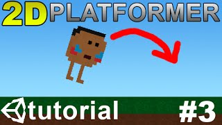 3. Making A 2d Platformer In Unity  C#  - Player Jump