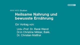 Heilsame Nahrung und bewusste Ernährung - MINI MED Studium mit Univ.-Prof. Dr. Wenzl u.A.