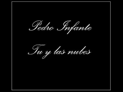 Pedro Infante - Tu y las nubes