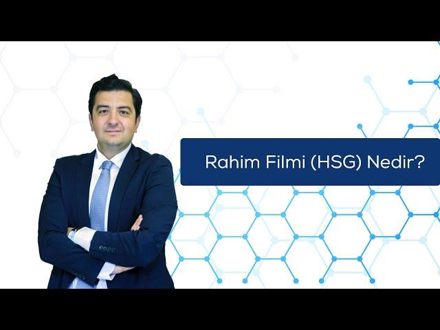 Rahim Filmi (HSG) Nedir? | Doç. Dr. Emre G. PABUÇCU