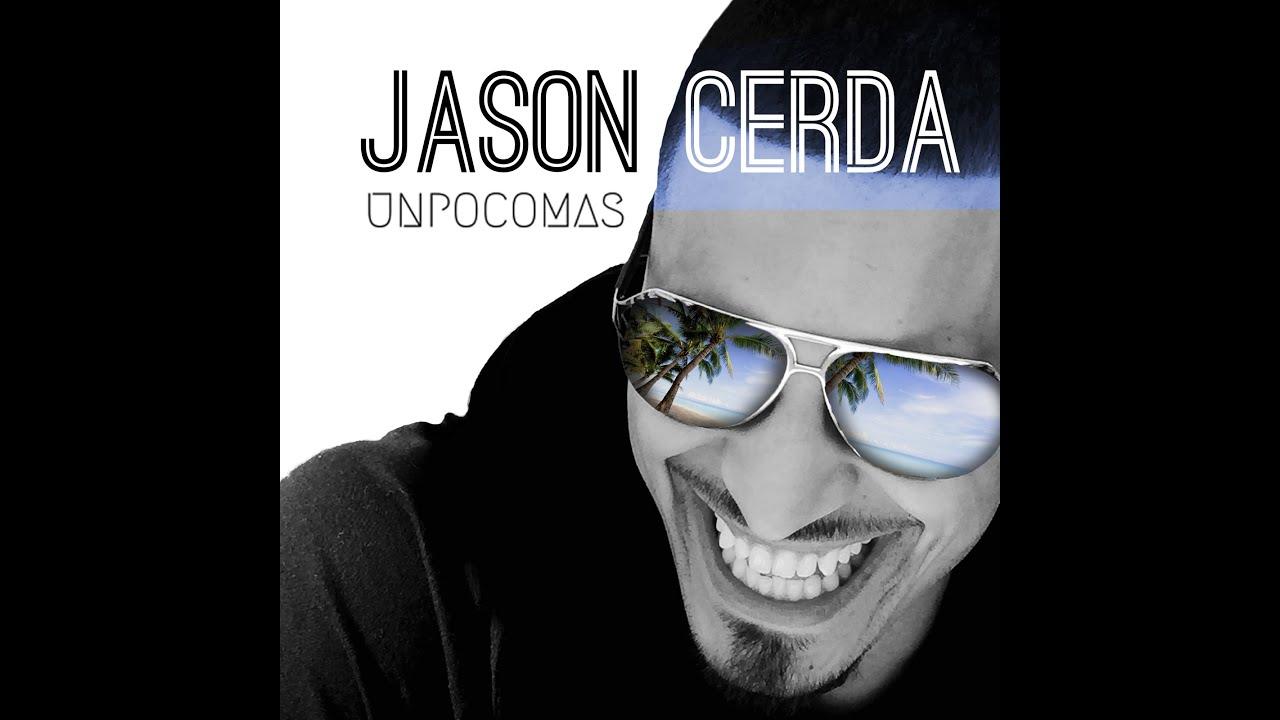 Jason Cerda - Un Poco Mas