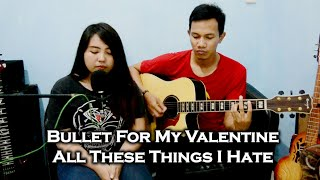 Bullet for My Valentine - All these Things I Hate ( Live Cover)