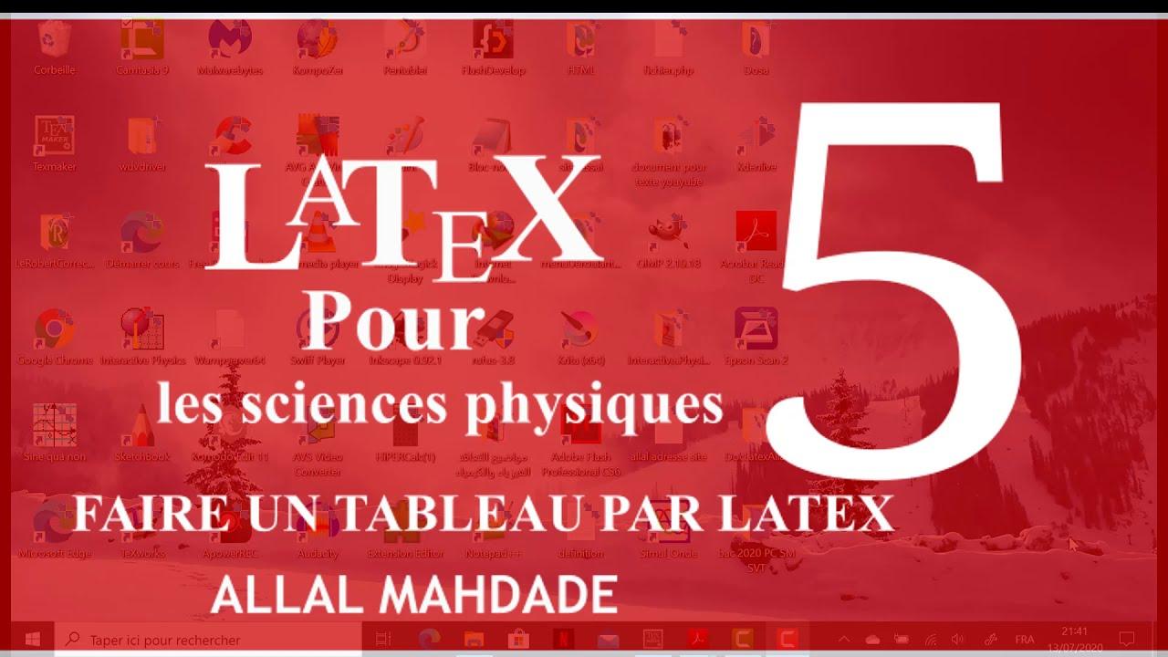 Comment Faire Un Tableau D Avancement Par Latex Cours 5 Latex Pour Les Sciences Physiques Youtube