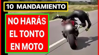 Imagen del video: 10º Mandamiento. No Haras el Tonto en Moto. Evita Conducion Temeraria o Presumir Cuando no Sabes