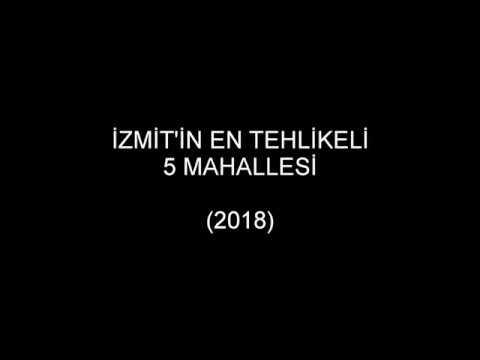 İZMİT'İN EN TEHLİKELİ 5 MAHALLESİ (2018)