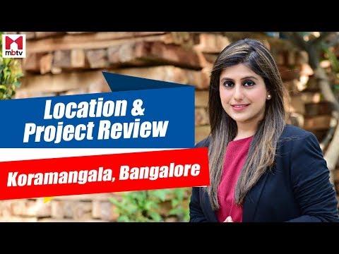 Koramangala, Bangalore -Location & Project Review /कोरामंगला बैंगलोर - लोकैलटी और प्रॉजेक्ट S01E31