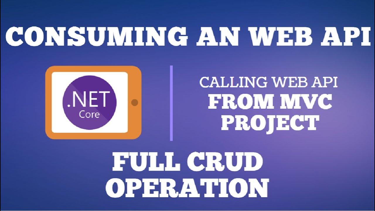 Full CRUD using Consuming API - Calling Web API from MVC [ASP.NET Core]
