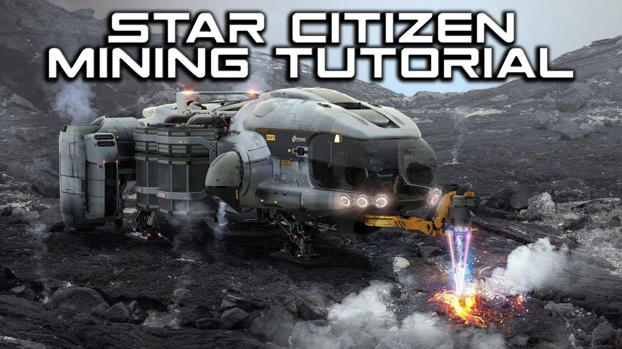 Star Citizen Full Mining Guidetutorial Youtube