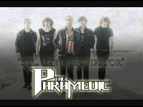 "The Paramedic - ""Sol, The Conspirator"" NEW (LYRICS IN DESCRIPTION!)"