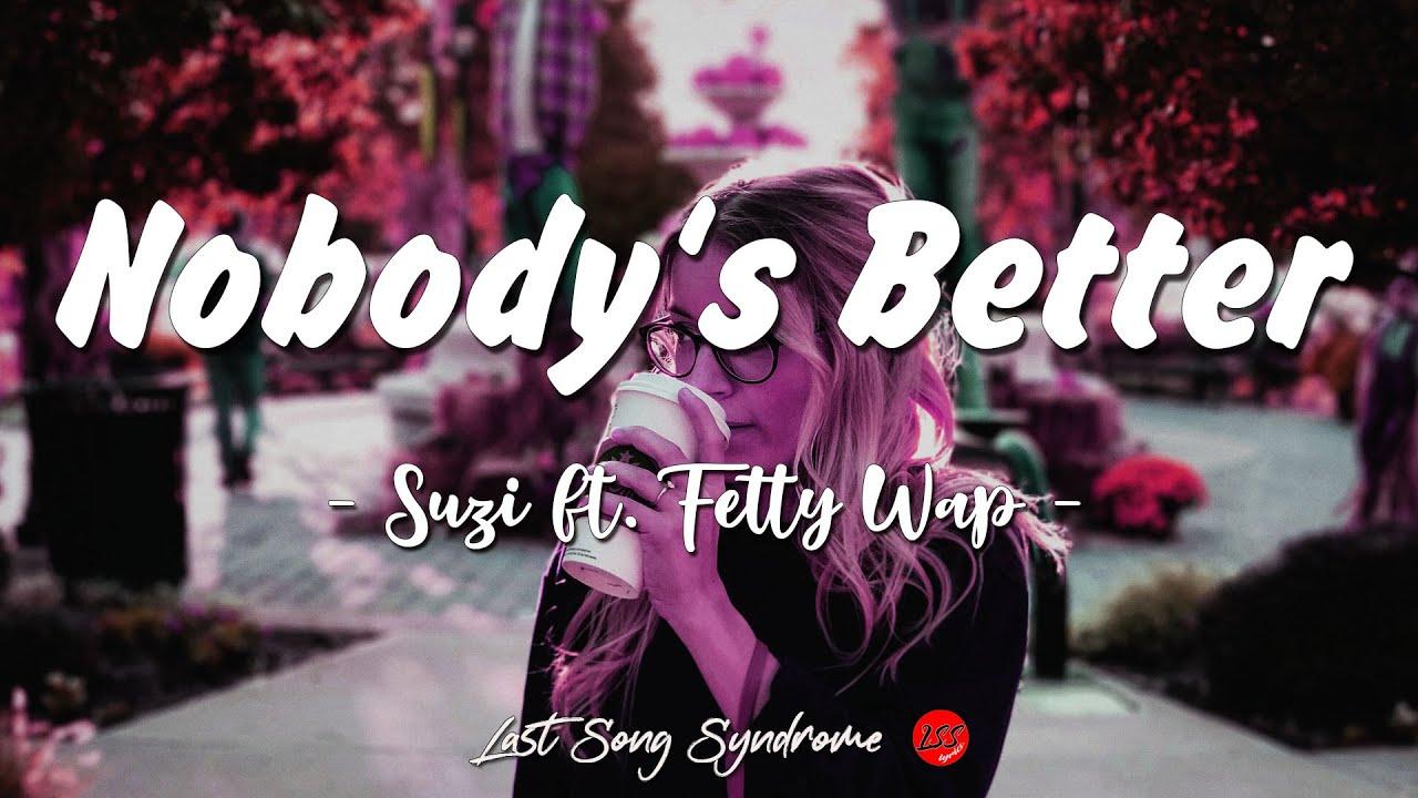Suzi Ft Fetty Wap Nobody S Better Lyrics Tiktok Song Youtube Ayo z talk to 'em! youtube
