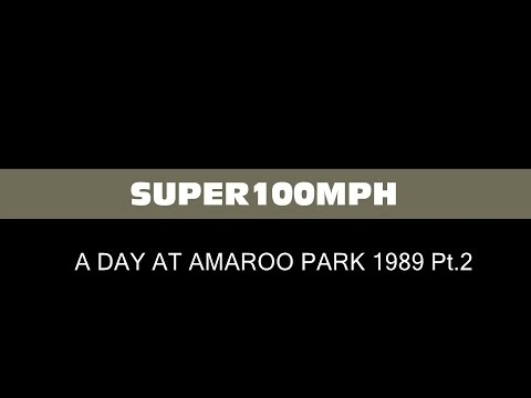 A DAY AT AMAROO PARK 1989 Pt.2