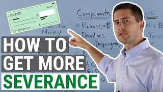 How to Get More Severance - An Employment Lawyer Explains