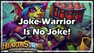 [Hearthstone] Joke-Warrior Is No Joke!