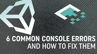 6 Common Unity Conṡole Errors (And How To Fix Them)