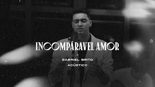 Incomparável Amor (Acústico) - Gabriel Brito