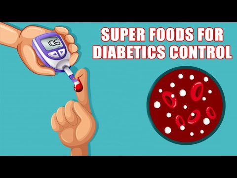 5 FOODS FOR DIABETES THAT EVERY DIABETIC SHOULD EAT I  Super Foods for Diabetics Control