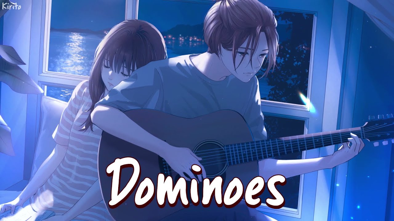 Nightcore - Dominoes (Anson Seabra) - (Lyrics)