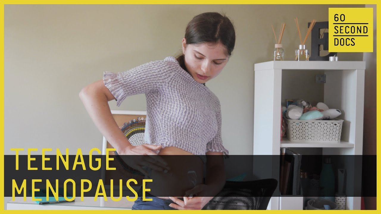 Teenage Menopause