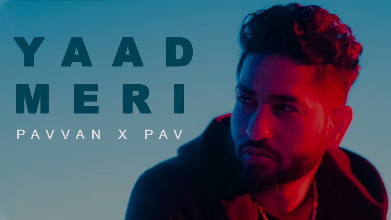 Download Yaad Meri - Pavvan | Rokitbeats | Pav Dharia | Rohit Negah