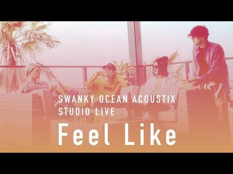 SWANKY OCEAN ACOUSTIX / Feel Like【STUDIO LIVE】