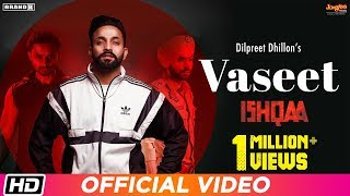 Vaseet Dilpreet Dhillon Free MP3 Song Download 320 Kbps