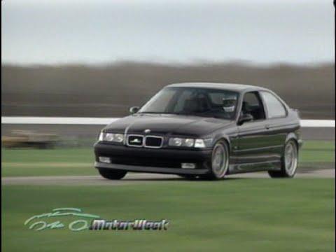 MotorWeek Retro Review Schnitzer BMW Ti YouTube - Bmw 318ti