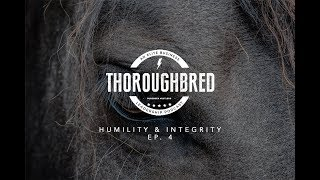 Thoroughbred Podcast | Humility & Integrity w/ Ronny Medawar | Ep. 4