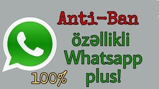 Whatsapp plus anti-ban özəlliyi   Nömrəniz blok olmayacaq! #By Lala