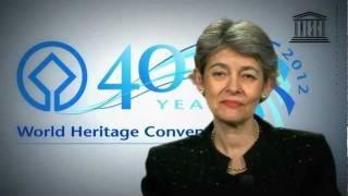 40th Anniversary of the UNESCO World Heritage Convention - Irina Bokova Director-General